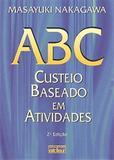 Livro - Abc: Custeio Baseado Em Atividades
