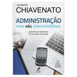 Livro - Administração para não administradores - a gestão de negócios ao alcance de todos