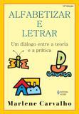 Livro - Alfabetizar e letrar - Um diálogo entre a teoria e a prática