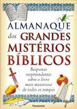 Livro - Almanaque dos Grandes Mistérios Bíblicos - Respostas Surpreendentes Sobre o Livro Mais Misterioso de Todos os Tempos
