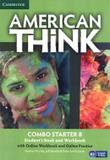 Livro - American Think Starter B Combo Sb With Online Wb And Online Practice - 1st Ed - Cup - cambridge university