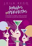 Livro - Amigas imperfeitas - Inseparáveis na alegria, unidas na tristeza e cúmplices na busca de um grande amor - 2ª edição