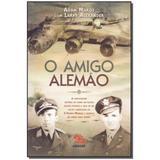Livro - Amigo Alemao, O - Geracao editorial
