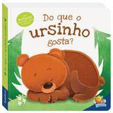 Livro - Amiguinhos adoráveis: Do que o ursinho gosta?