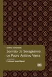 Livro - Análise Comentada - Sermão da Sexagésima de Padre Antônio Vieira