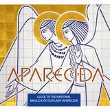 Livro - Aparecida - Guide to the national Basilica our Lady Aparecida