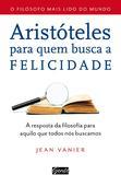 Livro - Aristóteles para quem busca a felicidade - A resposta da filosofia para aquilo que todos nós buscamos