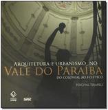 Livro - Arquitetura E Urbanismo No Vale Do Paraiba - Unesp editora