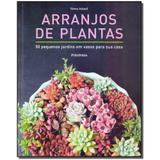 Livro - Arranjos De Plantas - Publifolha editora