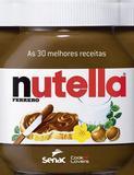 Livro - As 30 melhores receitas com Nutella