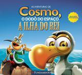 Livro - As Aventuras De Cosmo, O Dodô Do Espaço - A Ilha Do Rei