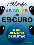 Livro - As Cores do Escuro e os Meninos de Plutão