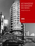 Livro - As imagens da imagem do Sesc - Contextos de uso e funções sociais da fotografia na trajetória institucional