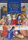 Livro - As mulheres na cozinha de Deus - Escritos culinários, gastronômicos e espirituais