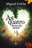 Livro - As quatro faces do amor - Descubra o segredo para uma surpreendente vida a dois