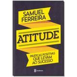 Livro - Atitude - Praticas Produtivas Que Levam Ao Sucesso - Academia