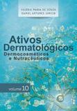 Livro Ativos Dermatológicos Dermocosméticos E Nutracêuticos Vol 10 - Valéria antunes
