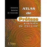 Livro - Atlas De Protese Sistema De Encaixe