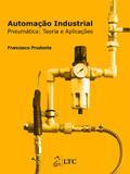 Livro - Automação Industrial - Pneumática - Teoria e Aplicações