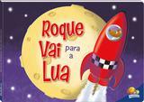 Livro - Aventuras fantásticas! Roque vai para a lua