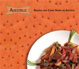 Livro - Avestruz - Receitas Com Carne Nobre de Avestruz - Marco zero editora