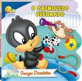 Livro - Baby Looney Tunes - Amigos divertidos: O Brinquedo quebrado
