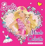 Livro - Barbie - Mundo colorido