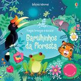 Livro - Barulhinhos da floresta : Toque, brinque e escute!