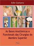Livro - Bases Anatômicas e Funcionais das Cirurgias do Membro Superior - Medbook