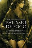 Livro - Batismo de fogo - The Witcher - A saga do bruxo Geralt de Rívia