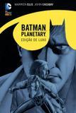 Livro - Batman/Planetary: Noite Sobre a Terra – Edição Definitiva
