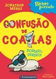 Livro - Bichos Incríveis - Confusão De Coalas - Dormiu, Perdeu!