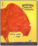 Livro - Blimundo - O Maior Boi Do Mundo - Rocco - rj