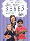 Livro - Boas-vindas, bebê 3 - Dos dois aos cinco anos de idade