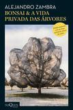Livro - Bonsai & A vida privada das árvores