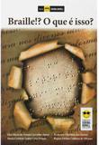 Livro - Braille!? O que é isso?