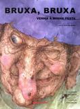 Livro - Bruxa, bruxa, venha à minha festa - 2ª edição - Bri - brinque book