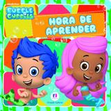 Livro - Bubble Guppies - Hora de aprender