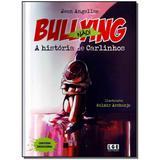 Livro - Bullying Nao - A Historia De Carlinhos - Ler editora(antiga lge)
