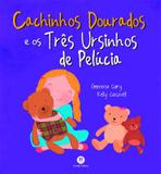 Livro - Cachinhos Douradoe e os três ursinhos de pelúcia