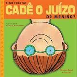 Livro - Cade O Juizo Do Menino - Bri - brinque book