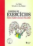 Livro - Caderno de exercícios para fazer casais felizes