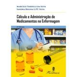 Livro - Cálculo e Administração de Medicamentos na Enfermagem - Tardelli - Martinari