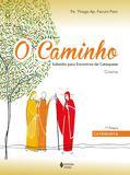 Livro - Caminho - Subsídio para encontros de catequese - Crisma 1a. etapa catequista