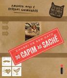 Livro - Cansei de ser gato: do capim ao saché