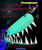Livro - Capitão Flinn E Os Dinossauros Piratas - O Tesouro Desaparecido