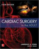 Livro Cardiac Surgery In The Adult - Mcgraw hill education