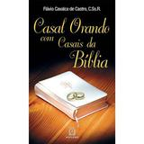 Livro - Casal orando com casais da Bíblia