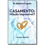 Livro - Casamento: Missao Impossivel So Para Homens - Agape editora