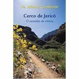 Livro Cerco de Jerico, O Caminho da Vitória Uma Semana de Oração Padre Alberto Gambarini - Ágape